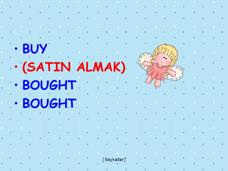 BUY (SATIN ALMAK) BOUGHT [ baykallar ]